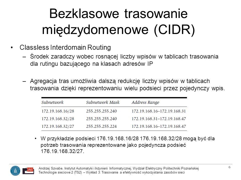 Andrzej Szwabe, Instytut Automatyki i Inżynierii Informatycznej, Wydział Elektryczny Politechniki Poznańskiej Technologie sieciowe 2 (TS2) – Wykład 3: Trasowanie a efektywność wykorzystania zasobów sieci 37 Algorytm Dijkstry (10) Odległość węzła i od węzła a równa jest 37.