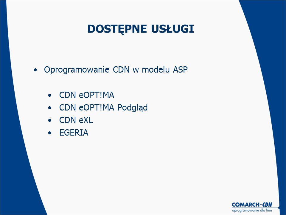 DOSTĘPNE USŁUGI Oprogramowanie CDN w modelu ASP CDN eOPT!MA CDN eOPT!MA Podgląd CDN eXL EGERIA