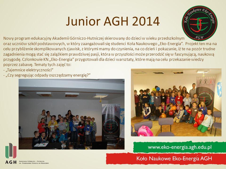 Junior AGH 2014 Nowy program edukacyjny Akademii Górniczo-Hutniczej skierowany do dzieci w wieku przedszkolnym oraz uczniów szkół podstawowych, w któr