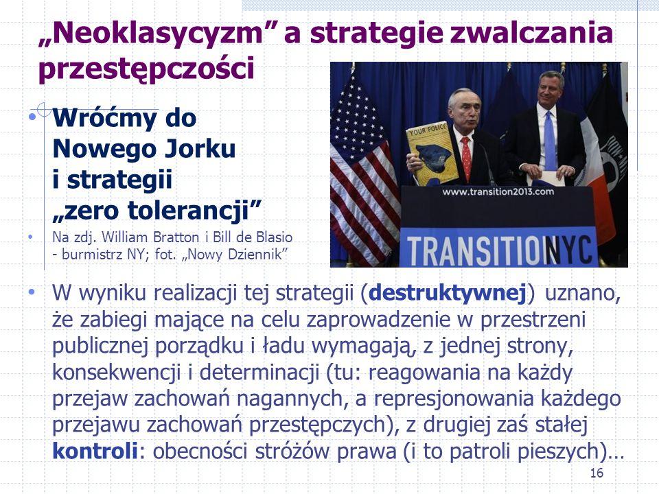 Neoklasycyzm a strategie zwalczania przestępczości Wróćmy do Nowego Jorku i strategii zero tolerancji Na zdj. William Bratton i Bill de Blasio - burmi