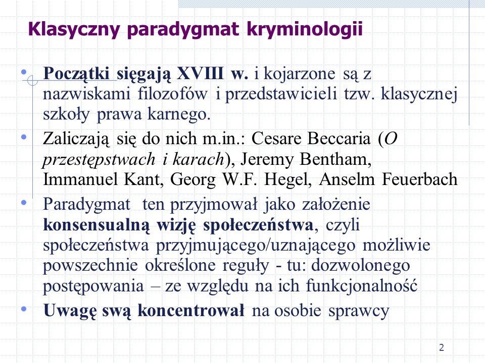 2 Klasyczny paradygmat kryminologii Początki sięgają XVIII w.