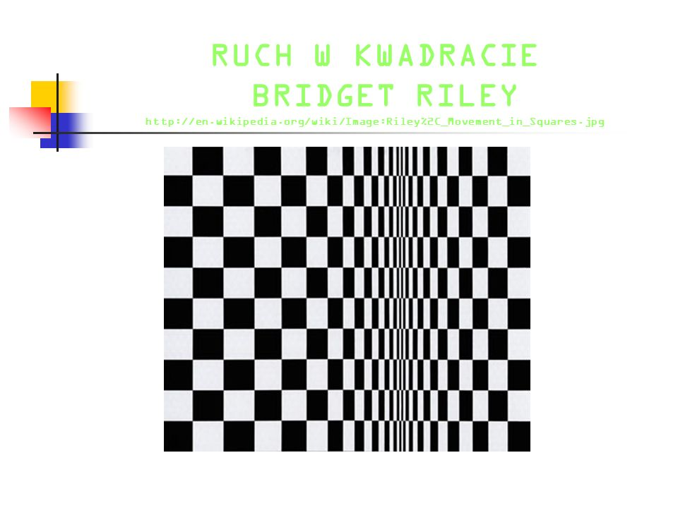 RUCH W KWADRACIE BRIDGET RILEY http://en.wikipedia.org/wiki/Image:Riley%2C_Movement_in_Squares.jpg