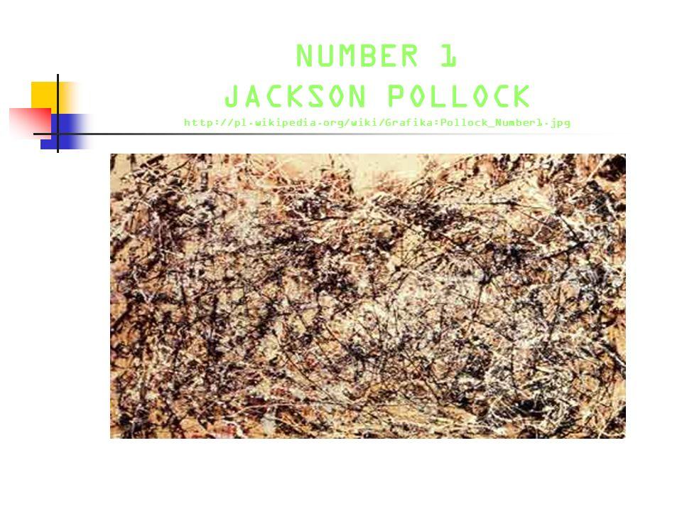 NUMBER 1 JACKSON POLLOCK http://pl.wikipedia.org/wiki/Grafika:Pollock_Number1.jpg