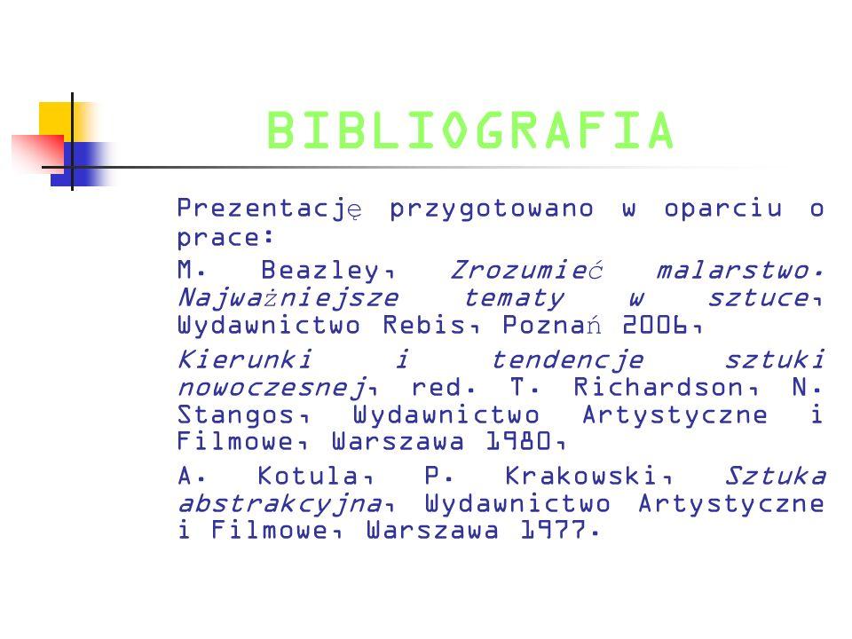 BIBLIOGRAFIA Prezentacj ę przygotowano w oparciu o prace: M. Beazley, Zrozumie ć malarstwo. Najwa ż niejsze tematy w sztuce, Wydawnictwo Rebis, Pozna