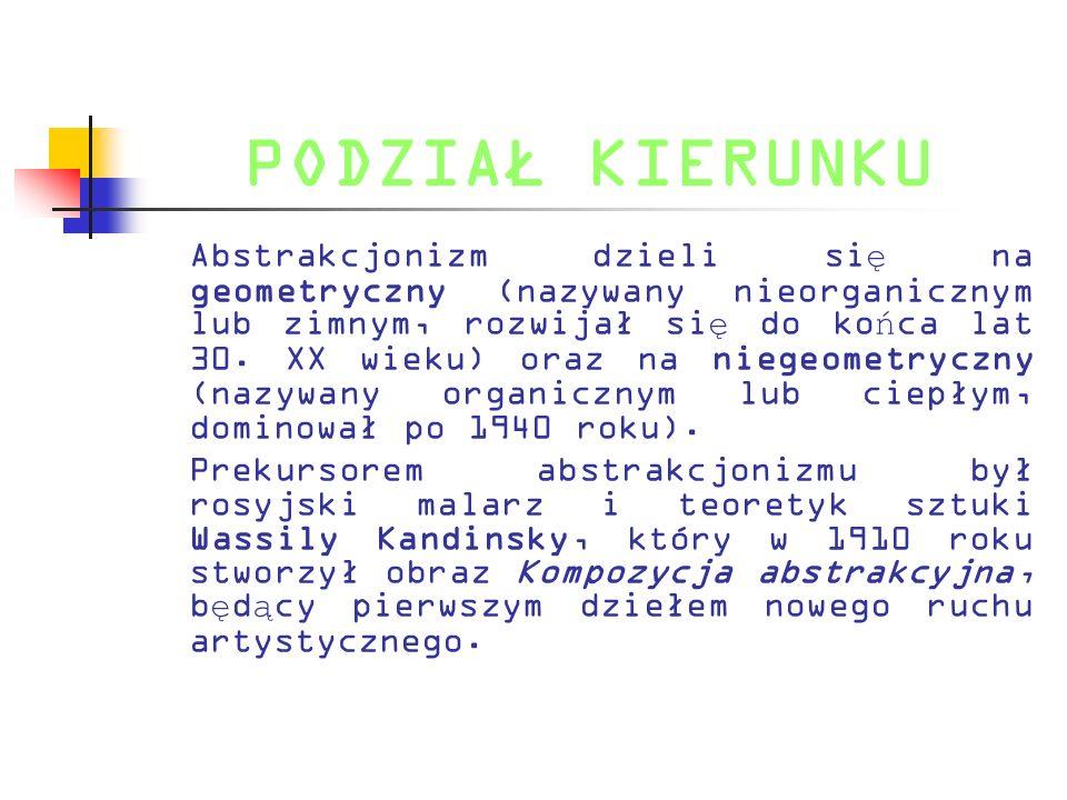 KONSTRUKTYWIZM Pierwszymi konstruktywistami w sztukach plastycznych byli Kazimierz Malewicz i Aleksander Rodczenko, w Holandii działała grupa artystyczna De Stijl, której najbardziej znanym przedstawicielem był Piet Mondrian, w Niemczech do 1934 roku tworzyli zwi ą zani z Bauhausem Wasyl Kandinsky i Paul Klee, w Polsce konstruktywistów skupiały grupy Blok i Praesens, a najbardziej znanym przedstawicielem tego kierunku był Władysław Strzemi ń ski.