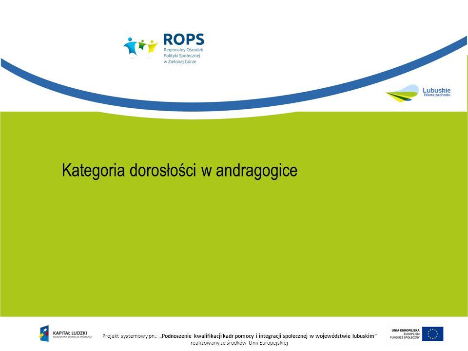 Projekt systemowy pn.: Podnoszenie kwalifikacji kadr pomocy i integracji społecznej w województwie lubuskim realizowany ze środków Unii Europejskiej K