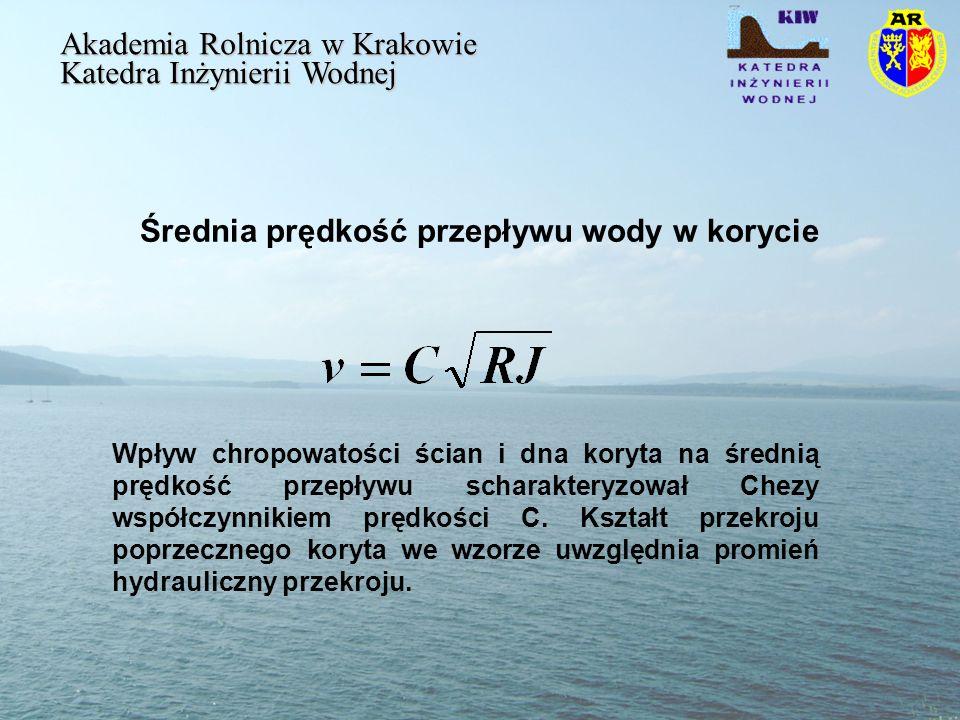 Logarytmiczny rozkład prędkości Akademia Rolnicza w Krakowie Katedra Inżynierii Wodnej