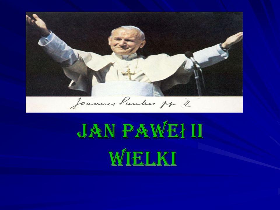 Jan Pawe ł II wielki wielki