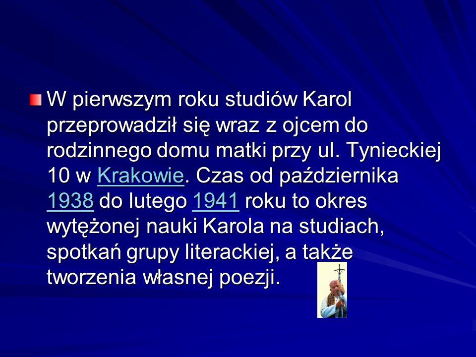 W pierwszym roku studiów Karol przeprowadził się wraz z ojcem do rodzinnego domu matki przy ul. Tynieckiej 10 w Krakowie. Czas od października 1938 do