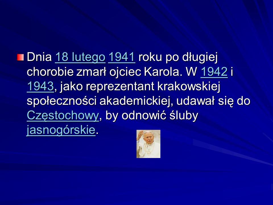 Dnia 18 lutego 1941 roku po długiej chorobie zmarł ojciec Karola. W 1942 i 1943, jako reprezentant krakowskiej społeczności akademickiej, udawał się d