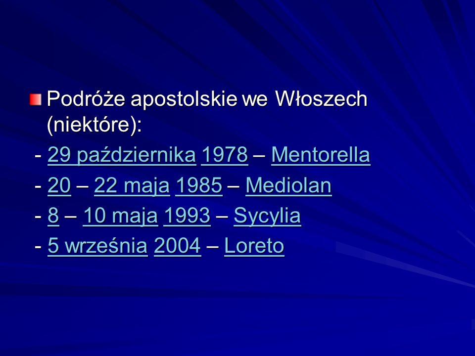 Podróże apostolskie we Włoszech (niektóre): - 29 października 1978 – Mentorella - 29 października 1978 – Mentorella29 października1978Mentorella29 paź