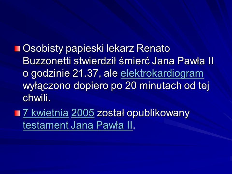Osobisty papieski lekarz Renato Buzzonetti stwierdził śmierć Jana Pawła II o godzinie 21.37, ale elektrokardiogram wyłączono dopiero po 20 minutach od