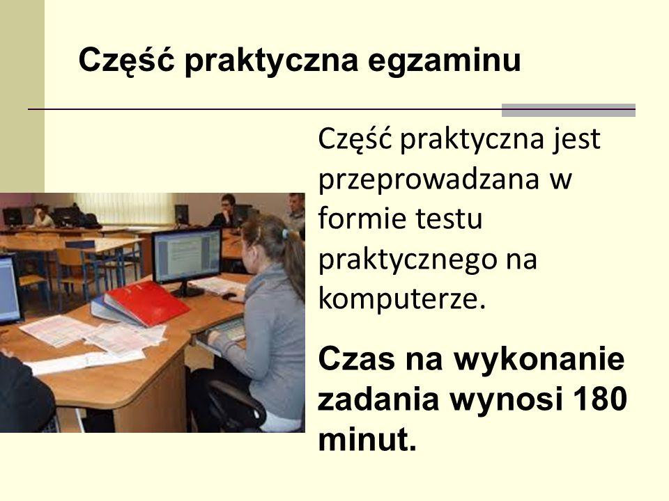Część praktyczna jest przeprowadzana w formie testu praktycznego na komputerze. Czas na wykonanie zadania wynosi 180 minut. Część praktyczna egzaminu