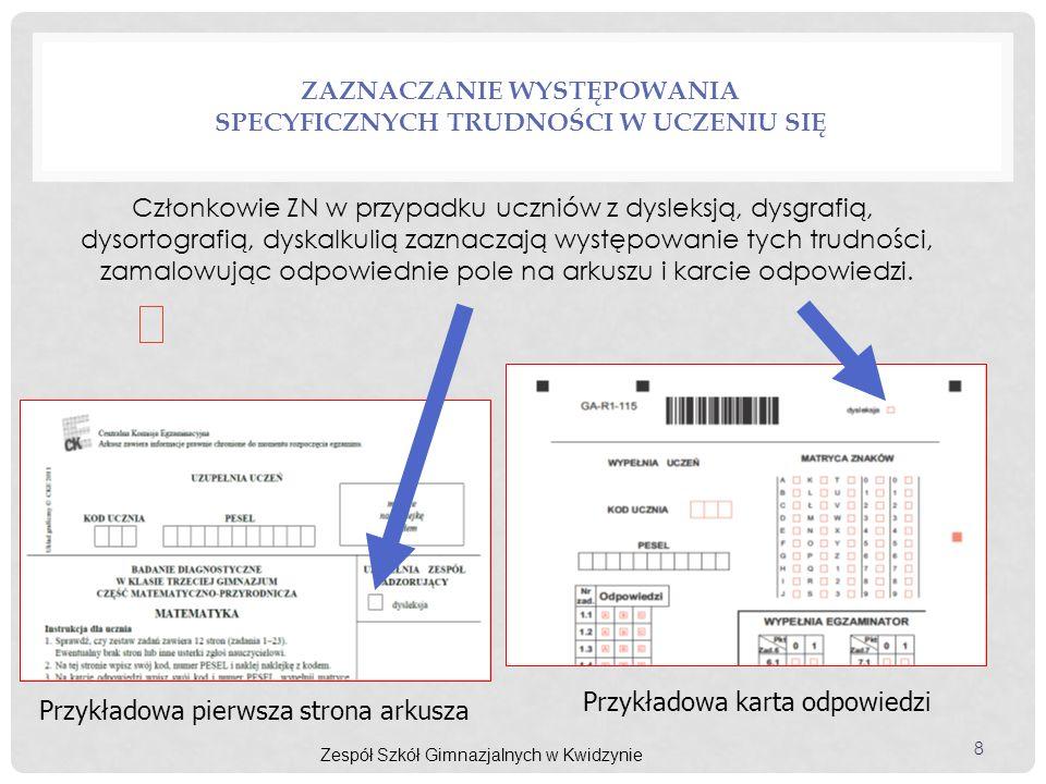 ZAZNACZANIE WYSTĘPOWANIA SPECYFICZNYCH TRUDNOŚCI W UCZENIU SIĘ Przykładowa karta odpowiedzi Przykładowa pierwsza strona arkusza Członkowie ZN w przypa