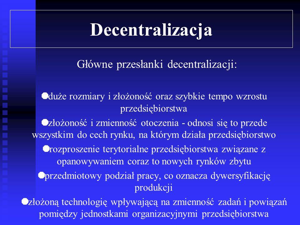 Decentralizacja Przez decentralizację rozumiemy przekazywanie uprawnień do podejmowania decyzji, skupionych dotychczas na szczeblu centralnym, niższym