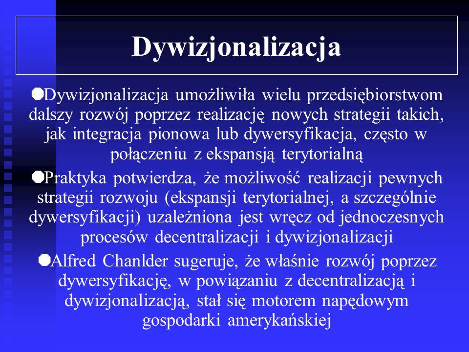 Dywizjonalizacja Dywizjonalizacja, określana jako kompleksowa decentralizacja, polega na usamodzielnieniu wyodrębnionych jednostek w taki sposób, że n