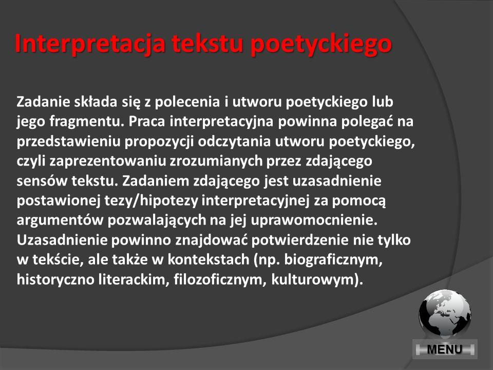 Interpretacja tekstu poetyckiego Zadanie składa się z polecenia i utworu poetyckiego lub jego fragmentu.