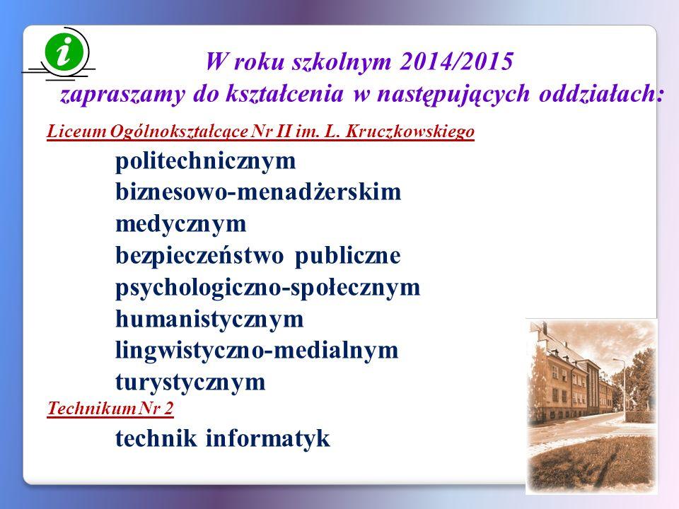 W roku szkolnym 2014/2015 zapraszamy do kształcenia w następujących oddziałach: Liceum Ogólnokształcące Nr II im.