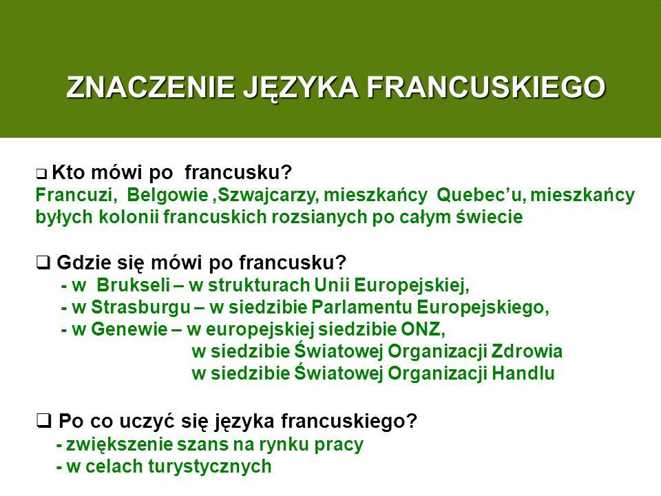 ZNACZENIE JĘZYKA FRANCUSKIEGO Kto mówi po francusku.