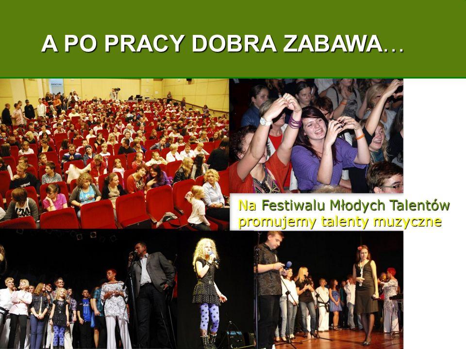 A PO PRACY DOBRA ZABAWA… i na Konkursie Piosenki Angielskiej Na Festiwalu Młodych Talentów promujemy talenty muzyczne