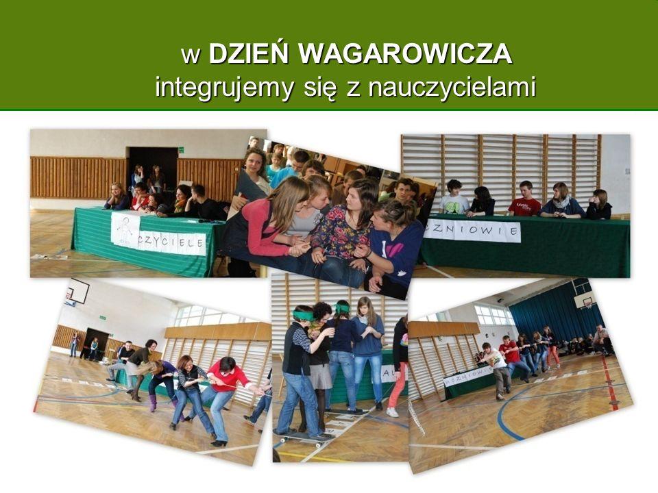 w DZIEŃ WAGAROWICZA integrujemy się z nauczycielami