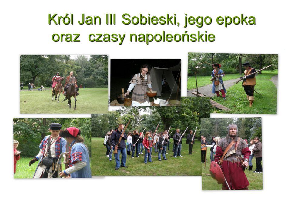 Król Jan III Sobieski, jego epoka oraz czasy napoleońskie oraz czasy napoleońskie