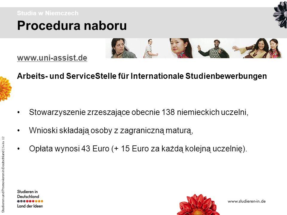 Studieren und Promovieren in Deutschland | Seite 12 Procedura naboru Studia w Niemczech www.uni-assist.de Arbeits- und ServiceStelle für International