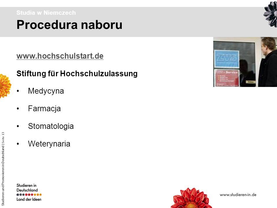 Studieren und Promovieren in Deutschland | Seite 13 Procedura naboru Studia w Niemczech www.hochschulstart.de Stiftung für Hochschulzulassung Medycyna
