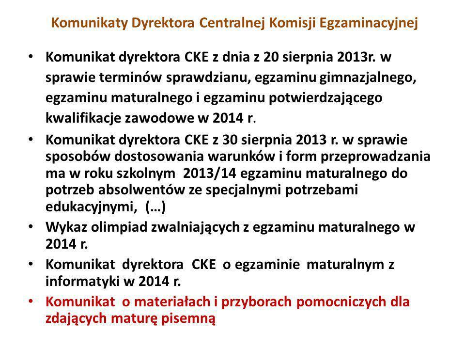 Komunikaty Dyrektora Centralnej Komisji Egzaminacyjnej Komunikat dyrektora CKE z dnia z 20 sierpnia 2013r.