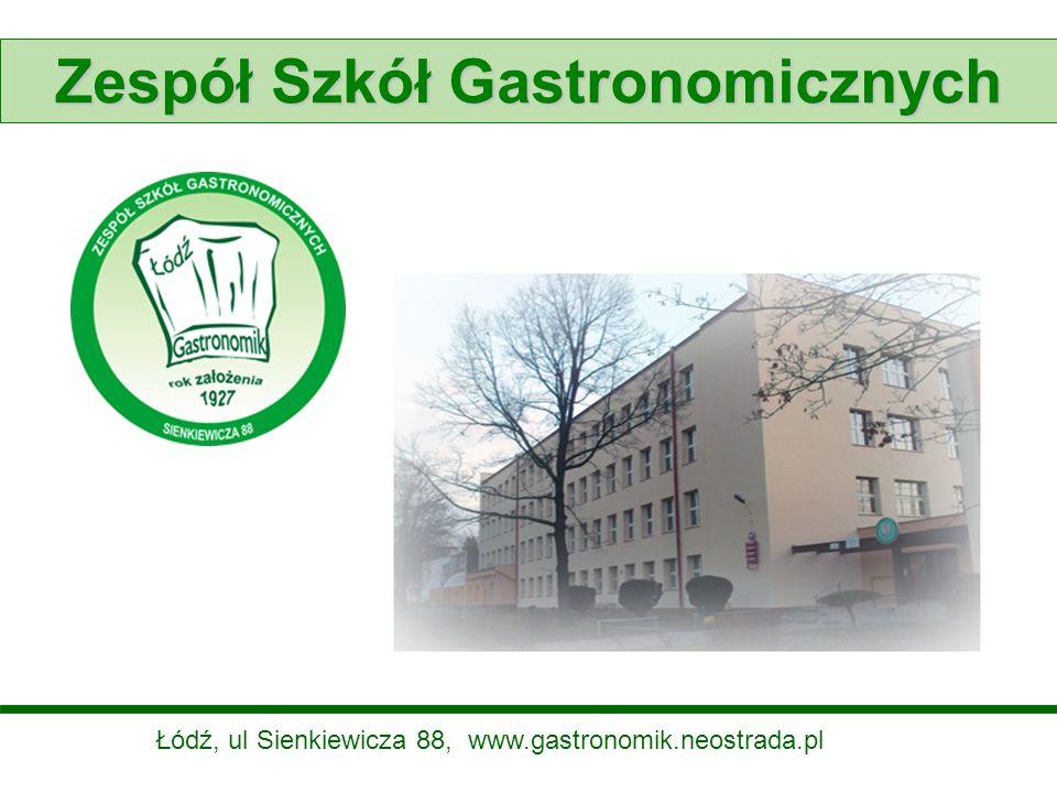Zespół Szkół Gastronomicznych Łódź, ul Sienkiewicza 88, www.gastronomik.neostrada.pl