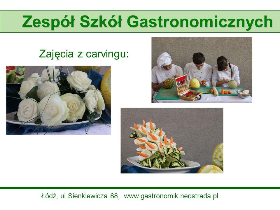 Zespół Szkół Gastronomicznych Zajęcia z carvingu: Łódź, ul Sienkiewicza 88, www.gastronomik.neostrada.pl