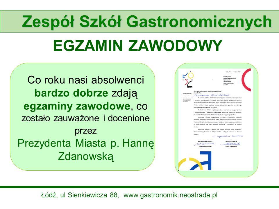 EGZAMIN ZAWODOWY Co roku nasi absolwenci bardzo dobrze zdają egzaminy zawodowe, co zostało zauważone i docenione przez Prezydenta Miasta p. Hannę Zdan