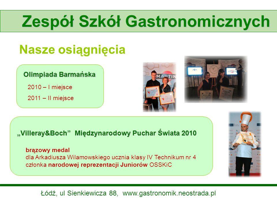 Zespół Szkół Gastronomicznych Nasze osiągnięcia Villeray&Boch Międzynarodowy Puchar Świata 2010 brązowy medal dla Arkadiusza Wilamowskiego ucznia klas
