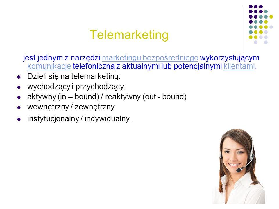 Telemarketing jest jednym z narzędzi marketingu bezpośredniego wykorzystującym komunikację telefoniczną z aktualnymi lub potencjalnymi klientami.marke