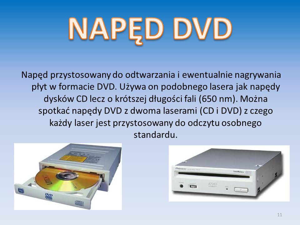 Napęd przystosowany do odtwarzania i ewentualnie nagrywania płyt w formacie DVD. Używa on podobnego lasera jak napędy dysków CD lecz o krótszej długoś