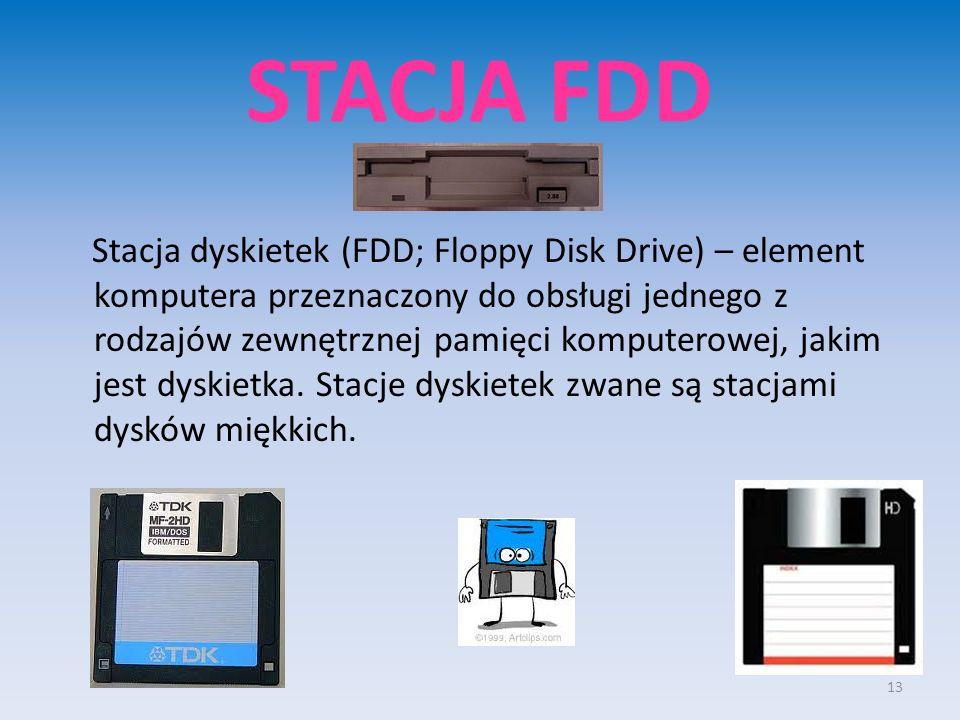 STACJA FDD Stacja dyskietek (FDD; Floppy Disk Drive) – element komputera przeznaczony do obsługi jednego z rodzajów zewnętrznej pamięci komputerowej, jakim jest dyskietka.