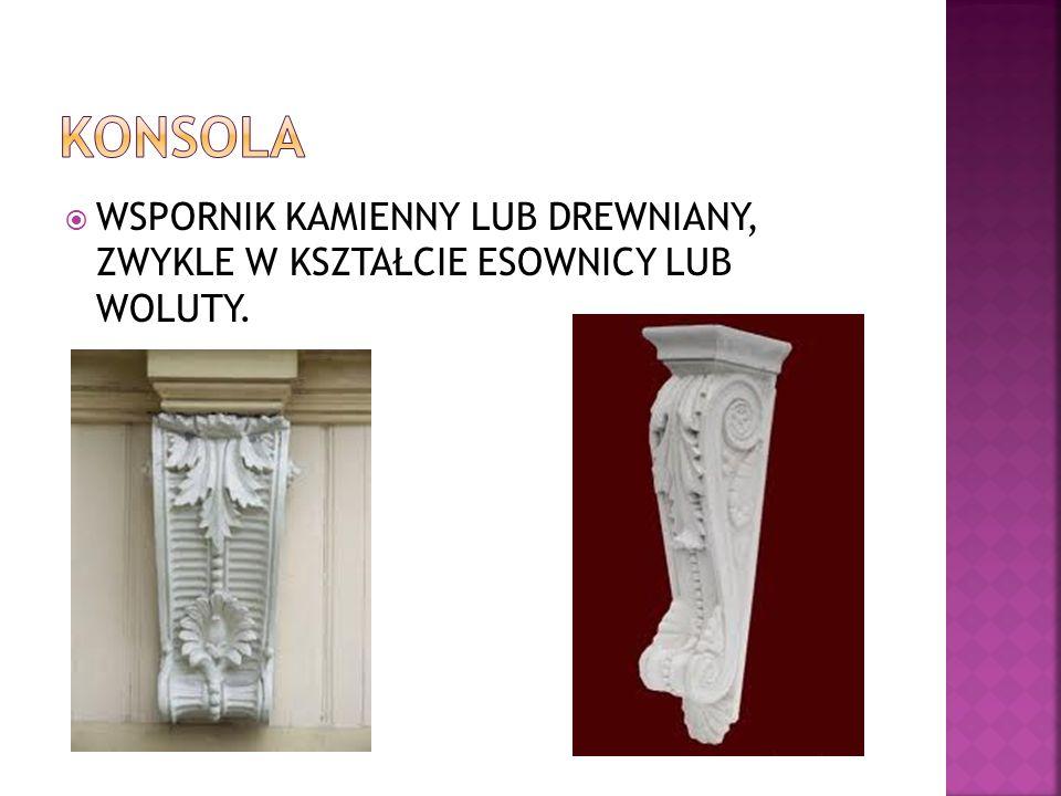 WSPORNIK KAMIENNY LUB DREWNIANY, ZWYKLE W KSZTAŁCIE ESOWNICY LUB WOLUTY.