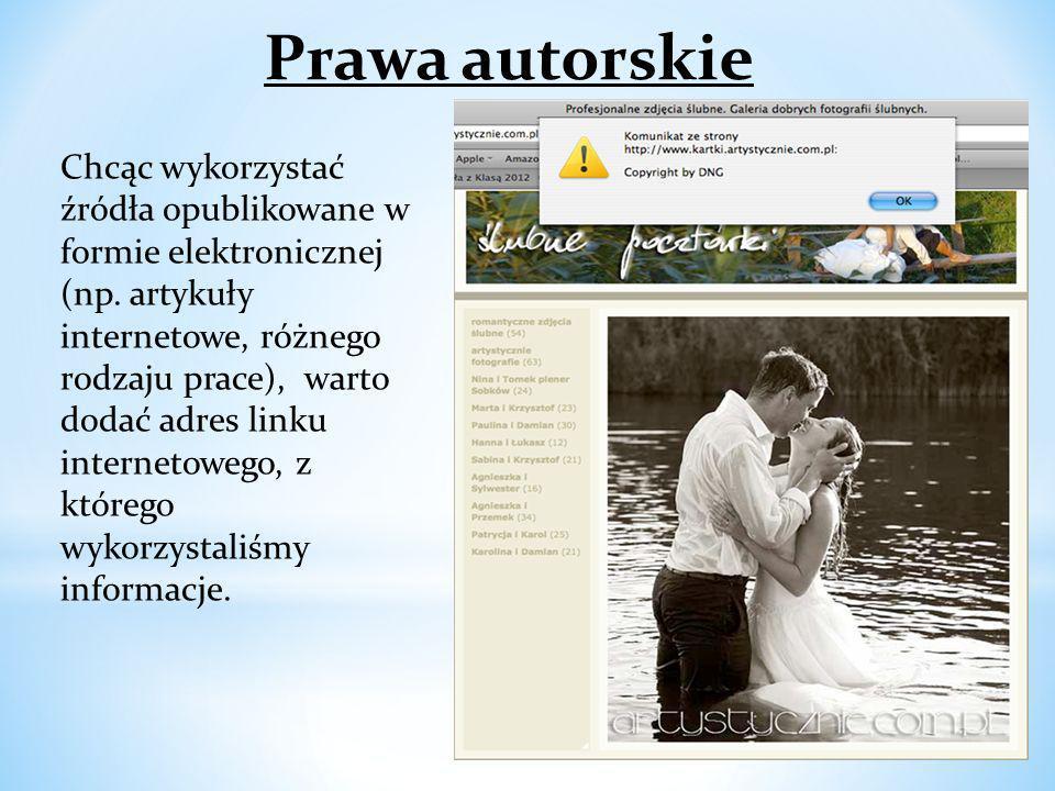 Chcąc wykorzystać źródła opublikowane w formie elektronicznej (np. artykuły internetowe, różnego rodzaju prace), warto dodać adres linku internetowego