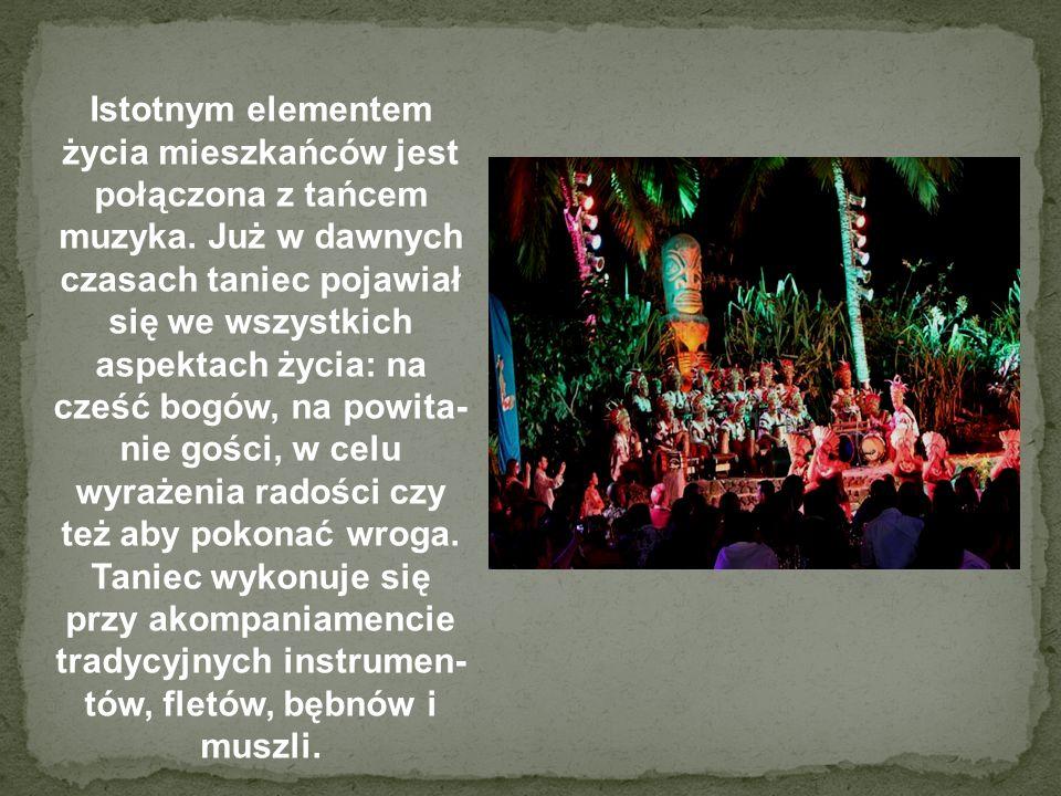 Istotnym elementem życia mieszkańców jest połączona z tańcem muzyka. Już w dawnych czasach taniec pojawiał się we wszystkich aspektach życia: na cześć
