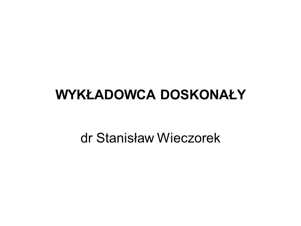 WYKŁADOWCA DOSKONAŁY dr Stanisław Wieczorek