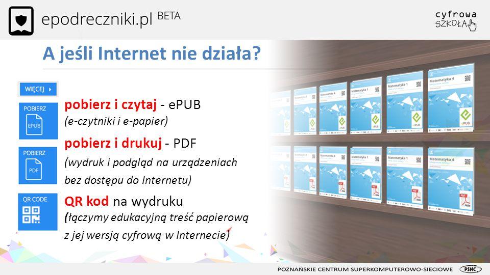 A jeśli Internet nie działa? pobierz i czytaj - ePUB (e-czytniki i e-papier) pobierz i drukuj - PDF (wydruk i podgląd na urządzeniach bez dostępu do I