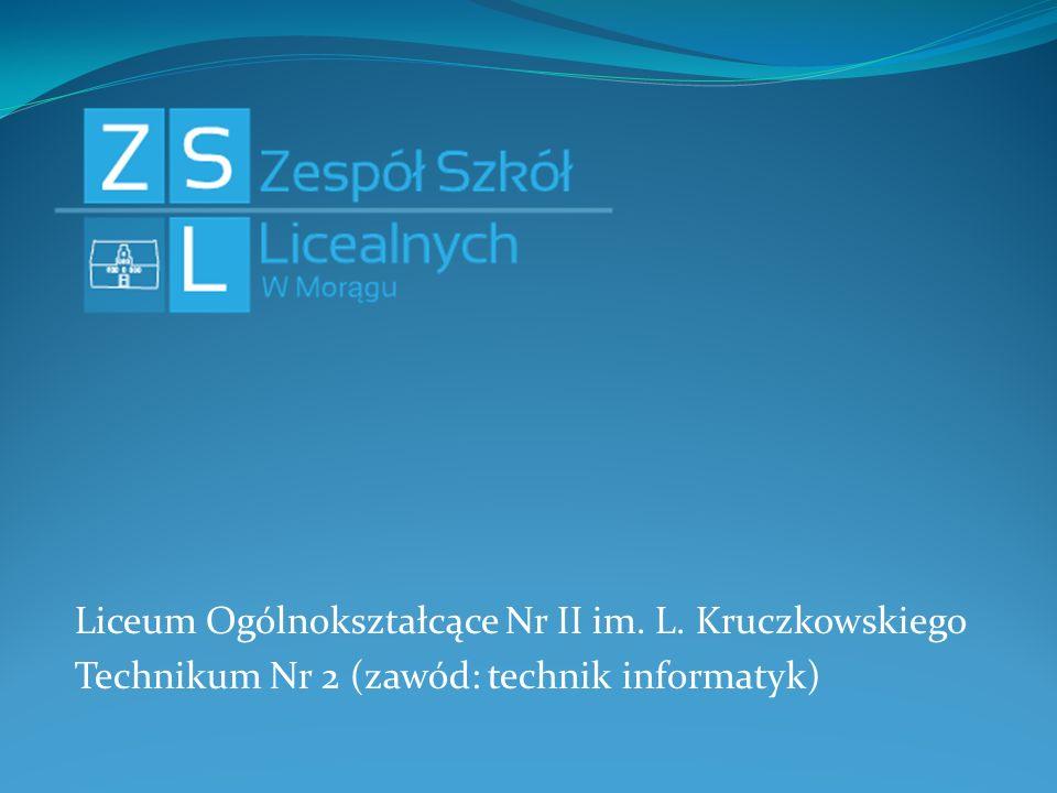 Liceum Ogólnokształcące Nr II im. L. Kruczkowskiego Technikum Nr 2 (zawód: technik informatyk)