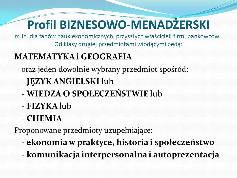 Profil BIZNESOWO-MENADŻERSKI m.in. dla fanów nauk ekonomicznych, przyszłych właścicieli firm, bankowców… Od klasy drugiej przedmiotami wiodącymi będą:
