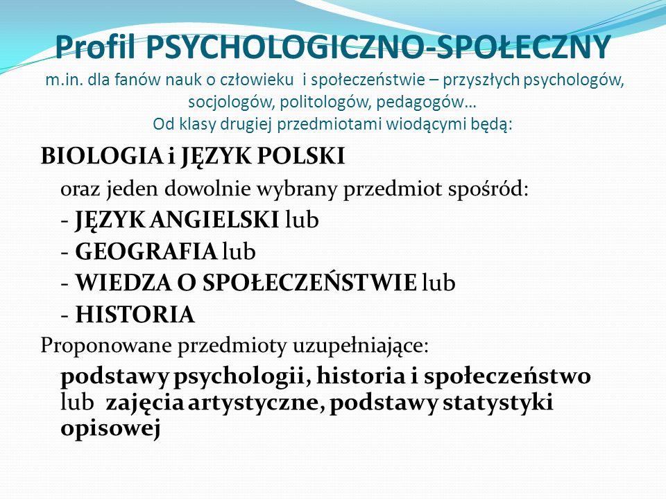 Profil PSYCHOLOGICZNO-SPOŁECZNY m.in. dla fanów nauk o człowieku i społeczeństwie – przyszłych psychologów, socjologów, politologów, pedagogów… Od kla