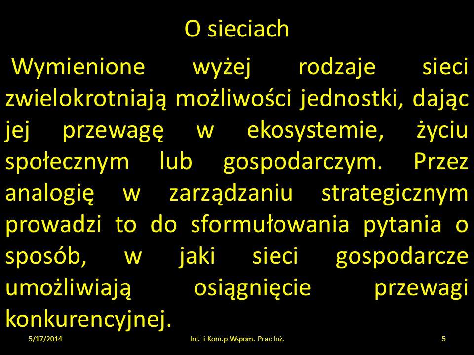 O sieciach Takie postawienie pytania stanowi kontynuację, ale też rozszerzenie zastosowania zasady holizmu w analizie problemów decyzyjnych zarządzania, znanej w polskiej literaturze pod nazwą myślenia sieciowego [] A.