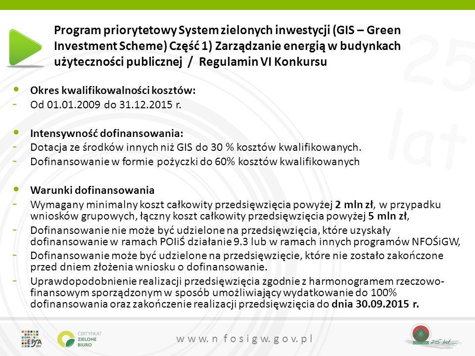 25 lat w w w. n f o s i g w. g o v. p l Program priorytetowy System zielonych inwestycji (GIS – Green Investment Scheme) Część 1) Zarządzanie energią