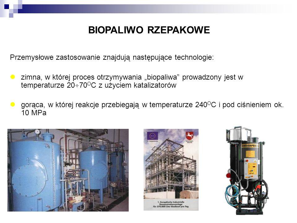 Przemysłowe zastosowanie znajdują następujące technologie: zimna, w której proces otrzymywania biopaliwa prowadzony jest w temperaturze 20 70 O C z uż