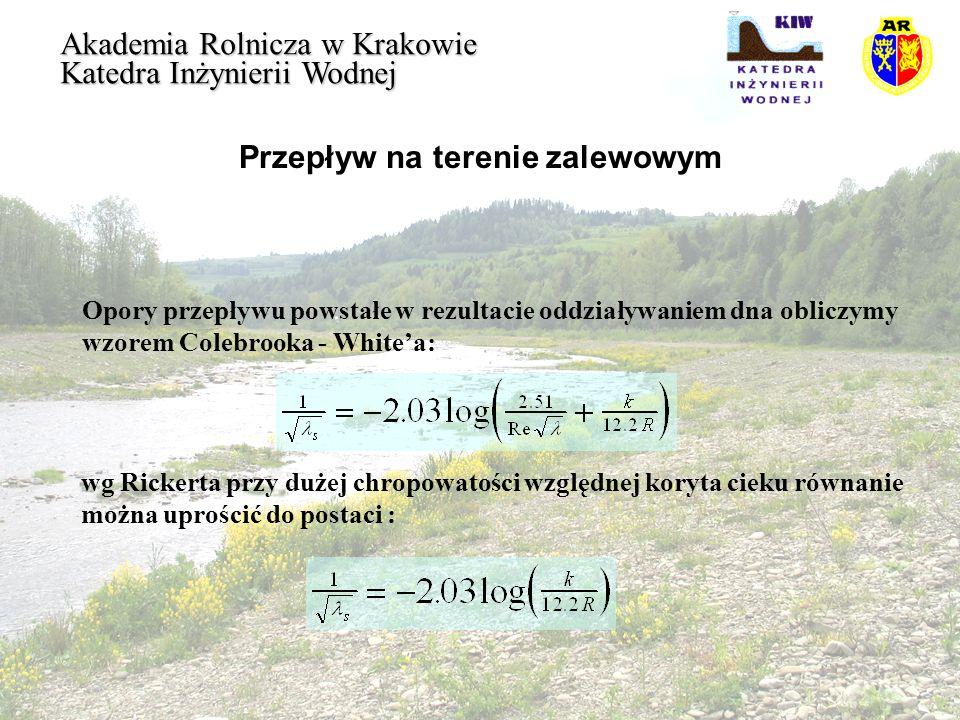 Opory opływu roślinności Akademia Rolnicza w Krakowie Katedra Inżynierii Wodnej Energia koryta: gdzie: mgI- siła naporu jednostkowego fragmentu wody w korycie [N], vt- droga pokonana w jednostce czasu [m]
