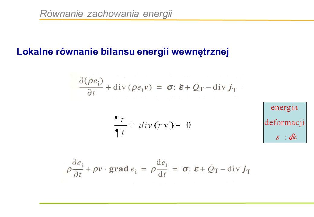 Równanie zachowania energii Lokalne równanie bilansu energii wewnętrznej