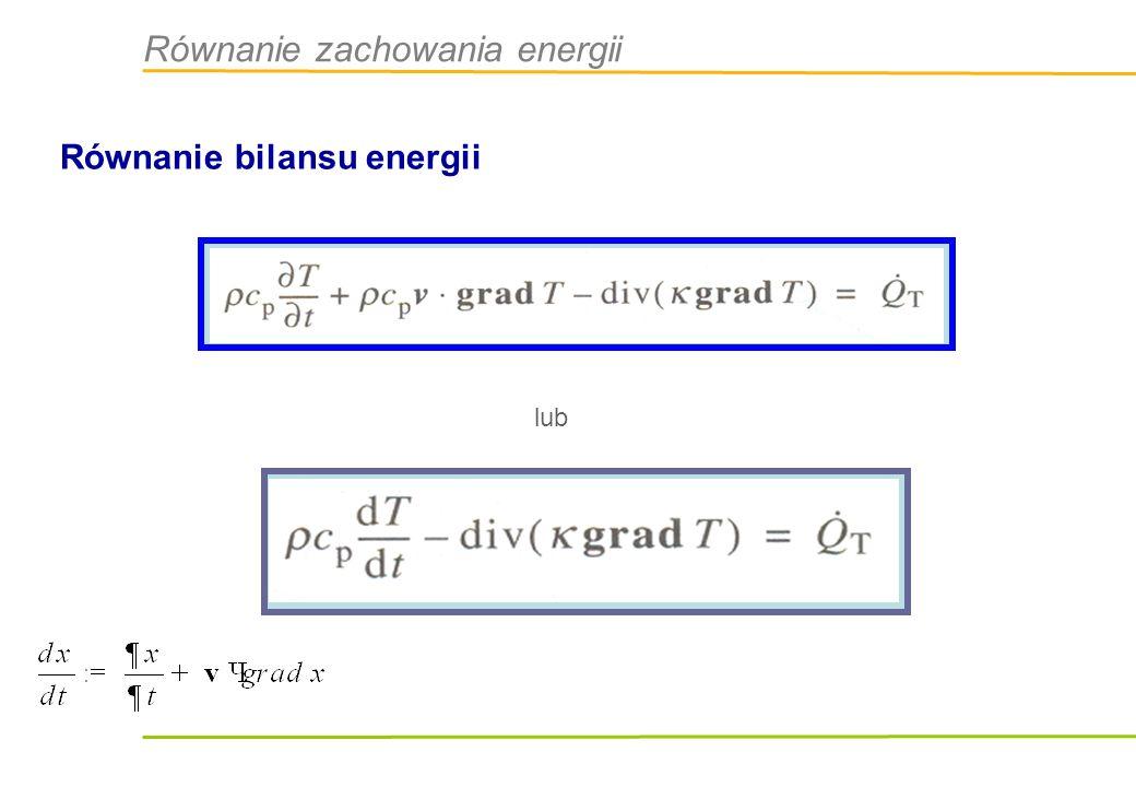 Równanie zachowania energii Równanie bilansu energii lub